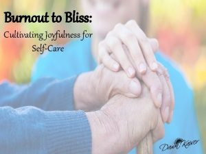 Burnout to Bliss Cultivating Joyfulness for SelfCare 2002