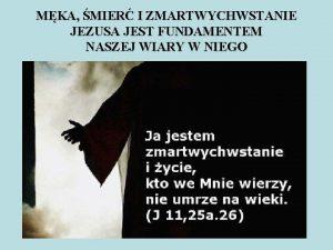 MKA MIER I ZMARTWYCHWSTANIE JEZUSA JEST FUNDAMENTEM NASZEJ