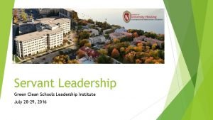 Servant Leadership Green Clean Schools Leadership Institute July