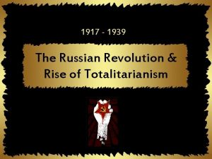 1917 1939 The Russian Revolution Rise of Totalitarianism