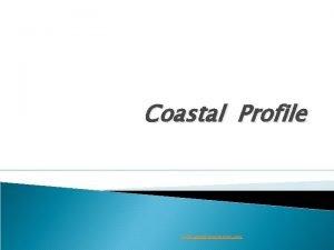 Coastal Profile www assignmentpoint com Coastal profile The