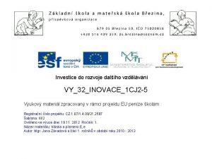 Investice do rozvoje dalho vzdlvn VY32INOVACE1 CJ 2