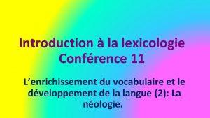 Introduction la lexicologie Confrence 11 Lenrichissement du vocabulaire
