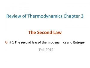 Review of Thermodynamics Chapter 3 The Second Law