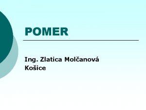 POMER Ing Zlatica Molanov Koice Pri poznvan krs