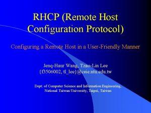 RHCP Remote Host Configuration Protocol Configuring a Remote