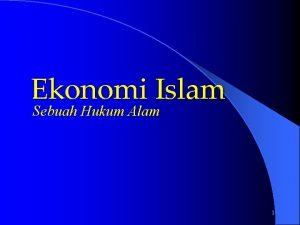 Ekonomi Islam Sebuah Hukum Alam 1 Definisi Ekonomi