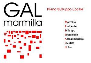 Piano Sviluppo Locale Marmilla Ambiente Sviluppo Sostenibile Agroalimentare