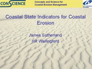 Concepts and Science for Coastal Erosion Management Coastal