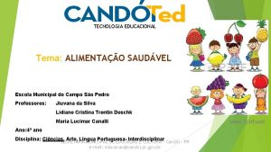 TECNOLOGIA EDUCACIONAL Tema ALIMENTAO SAUDVEL Escola Municipal do