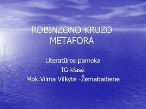 ROBINZONO KRUZO METAFORA Literatros pamoka IG klas Mok