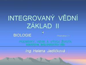 INTEGROVAN VDN ZKLAD II BIOLOGIE Pednka 1 PODMNKY