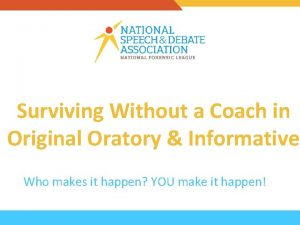 Surviving Without a Coach in Original Oratory Informative