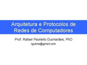 Arquitetura e Protocolos de Redes de Computadores Prof