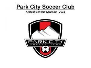Park City Soccer Club Annual General Meeting 2013