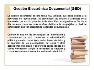 Gestin Electrnica Documental GED La gestin documental es
