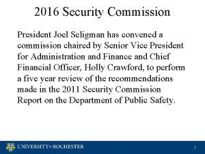 2016 Security Commission President Joel Seligman has convened