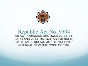 Republic Act No 9504 AN ACT AMENDING SECTIONS