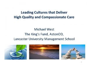 Leading Cultures that Deliver High Quality and Compassionate
