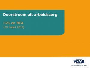 Doorstroom uit arbeidszorg CVS en MEA 19 maart