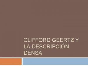 CLIFFORD GEERTZ Y LA DESCRIPCIN DENSA Antropologa interpretativa