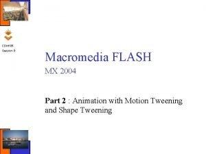 CDM 105 Session 9 Macromedia FLASH MX 2004