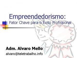 Empreendedorismo Fator Chave para o xito Profissional Adm