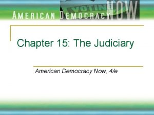 Chapter 15 The Judiciary American Democracy Now 4e