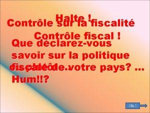 Halte Contrle sur la fiscalit Contrle fiscal Que