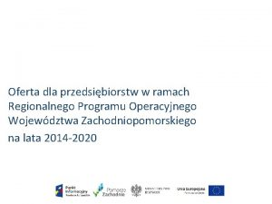 Oferta dla przedsibiorstw w ramach Regionalnego Programu Operacyjnego