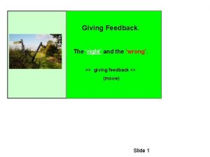 Giving Feedback The right and the wrong giving