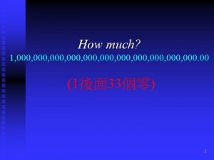 How much 1 000 000 000 000 00