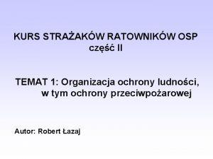 KURS STRAAKW RATOWNIKW OSP cz II TEMAT 1