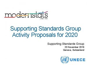Supporting Standards Group Activity Proposals for 2020 Supporting