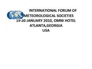 INTERNATIONAL FORUM OF METEOROLOGICAL SOCIETIES 19 20 JANUARY