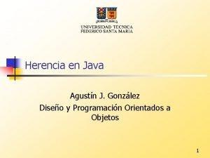 Herencia en Java Agustn J Gonzlez Diseo y