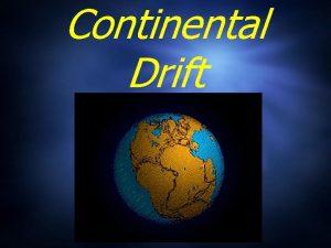 Continental Drift Pangaea Continental Drift Seafloor Spreading Plate