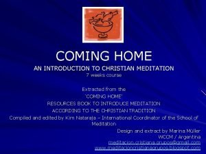 COMING HOME AN INTRODUCTION TO CHRISTIAN MEDITATION 7