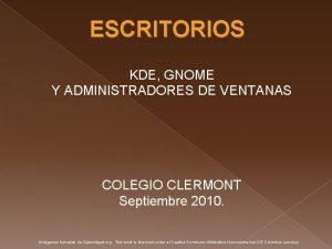 ESCRITORIOS KDE GNOME Y ADMINISTRADORES DE VENTANAS COLEGIO