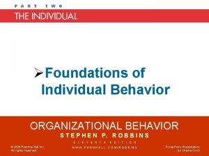 Chapter 2 Foundations of Individual Behavior ORGANIZATIONAL BEHAVIOR