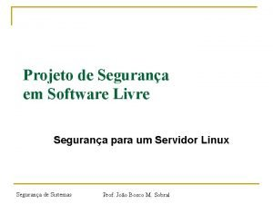 Projeto de Segurana em Software Livre Segurana para