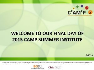 WELCOME TO OUR FINAL DAY OF 2015 CAMP