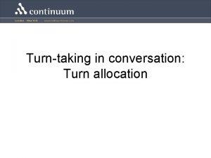 Turntaking in conversation Turn allocation Turn allocation At