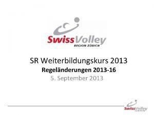 SR Weiterbildungskurs 2013 Regelnderungen 2013 16 5 September