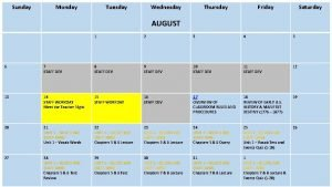 Sunday Monday Tuesday Wednesday Thursday Friday Saturday AUGUST