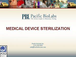 MEDICAL DEVICE STERILIZATION Pacific Bio Labs Inc 510