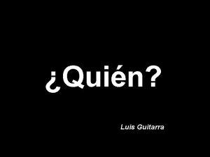 Quin Luis Guitarra Quin escucha a quin cuando