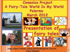 Comenius Project A FairyTale World In My World