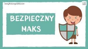 www JAnauczycielka com BEZPIECZNY MAKS www JAnauczycielka com
