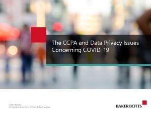 The CCPA and Data Privacy Issues Concerning COVID19